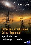 Gurevich, Vladimir - Protection of Substation Critical Equipment Against Intentional Electromagnetic Threats