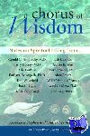 Sorah Dubitsky, Stephen Levine - A Chorus Of Wisdom - Notes on Spiritual Living