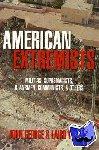 George, John, Wilcox, Laird M. - American Extremists - Militias, Supremacists, Klansmen, Communists & Others