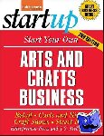 Entrepreneur Press - Start Your Own Arts and Crafts Business - Retail, Carts and Kiosks, Craft Shows, Street Fairs
