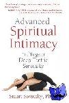 Stuart, Ph.D. Sovatsky - Advanced Spiritual Intimacy - The Yoga of Deep Tantric Sensuality