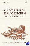 Klekh, Igor - Adventures in the Slavic Kitchen: A book of Essays with Recipes