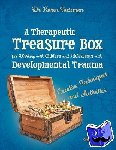 Dr Karen, Clinical Psychologist, trainer, & author Treisman - A Therapeutic Treasure Box for Working with Children and Adolescents with Developmental Trauma