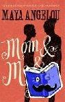 Dr Maya Angelou - Mom and Me and Mom