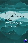 Svinicki, Marilla D. - Learning and Motivation in the Postsecondary Classroom