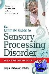 Ostovar, Roya, Ph.d. - Ultimate Guide to Sensory Processing - Easy, Everyday Solutions to Sensory Challenges