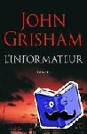 Grisham, John - L'informateur
