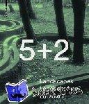 Schroeder, Thies - 5 + 2 Landscapes Landschaften Lutzow 7 - Mit Vorworten von Thomas Sieverts und Richard Weller