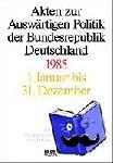 - 1985 - Akten zur Ausgewärteten Politik der Bundesrepublik Deutschland