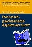 Passow, Daniel - Delinquenz und Sucht - Eine Einführung in die forensisch-psychiatrische Praxis