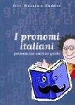 - I pronomi italiani - grammatica - esercizi - giochi