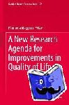 - A New Research Agenda for Improvements in Quality of Life