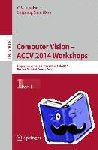 - Computer Vision - ACCV 2014 Workshops - Singapore, Singapore, November 1-2, 2014, Revised Selected Papers, Part I