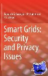 Boroojeni, Kianoosh G. - Smart Grids: Security and Privacy Issues