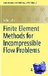John, Volker - Finite Element Methods for Incompressible Flow Problems