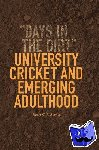 """Harry C. R. Bowles - University Cricket and Emerging Adulthood - """"Days in the Dirt"""""""