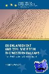 Wunsch, Natasha - EU Enlargement and Civil Society in the Western Balkans - From Mobilisation to Empowerment