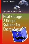 Dincer, Ibrahim - Heat Storage: A Unique Solution For Energy Systems