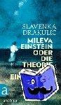 Drakulic, Slavenka - Mileva Einstein oder Die Theorie der Einsamkeit
