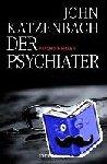 Katzenbach, John, Kreutzer, Anke, Kreutzer, Eberhard - Der Psychiater