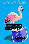 Atkinson, Kate, Grube, Anette - Deckname Flamingo