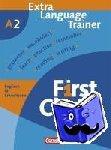 - First Choice 2. Europäischer Referenzrahmen: A2 - Extra Language Trainer