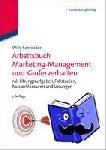 Schneider, Willy - Arbeitsbuch Marketing-Management und Käuferverhalten - mit Übungsaufgaben, Fallstudien, Musterklausuren und Lösungen