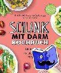 Axt-Gadermann, Michaela, Rautenberg, Regina - Schlank mit Darm Kochbuch - 100 Rezepte für eine gesunde Darmflora