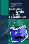 - Governing Europe under a Constitution - The Hard Road from the European Treaties to a European Constitutional Treaty