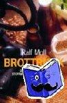 Moll, Ralf - Brottrunk - Der Natursaft für Stoffwechsel und Verdauung