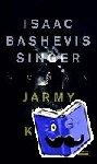 Singer, Isaac Bashevis - Jarmy und Keila