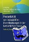 - Produktivität von industriellen Dienstleistungen in der betrieblichen Praxis - Methodik, Dogmatik und Diskurs