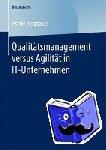 Ringbauer, Astrid - Qualitätsmanagement versus Agilität in IT-Unternehmen