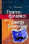 Struchtrup, Henning - Thermodynamics and Energy Conversion