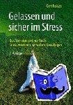 Kaluza, Gert - Gelassen und sicher im Stress - Das Stresskompetenz-Buch: Stress erkennen, verstehen, bewältigen