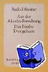 Steiner, Rudolf - Aus der Akasha-Forschung. Das Fünfte Evangelium