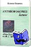 Steiner, Rudolf - Anthroposophie heute, Band 1