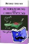 Steiner, Rudolf - Auferstehung des Christentums