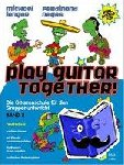 - Play Guitar Together Band 2 - Die Gitarrenschule für den Gruppenunterricht