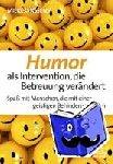 Janssens, Mieke - Humor als Intervention, die Betreuung verändert - Spaß mit Menschen, die mit einer geistigen Behinderung leben