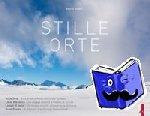 Volken, Marco - Stille Orte - Eine andere Reise durch die Schweiz