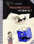 Fallada, Hans - Hoppelpoppel, wo bist du?