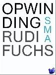 Fuchs, Rudi - Opwinding. Essays door Rudi Fuchs