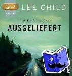 Child, Lee - Ausgeliefert