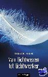 Ouweland, Nicole van den - Van lichtwezen tot lichtwerker