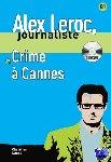 - Alex Leroc - Crime à Cannes.  Lecture + CD