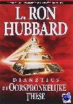 Hubbard, L. Ron - Dianetics de Oorspronkelijke These
