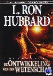 Hubbard, L. Ron - Dianetics de Ontwikkeling van een Wetenschap