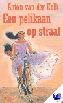 Kolk, Anton van der - Pelikaan op straat - POD editie