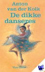 Kolk, Anton van der - De dikke danseres - POD editie